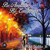 Be Anything Be Everything by Keith Galliher Jr.