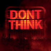 Don't Think de The Chemical Brothers
