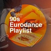 90s Eurodance Playlist by Various Artists