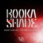 Night Surfing / Future Primitives de Booka Shade