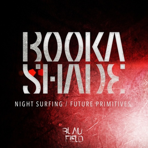 Night Surfing / Future Primitives by Booka Shade