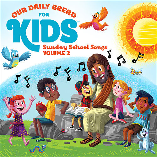 Our Daily Bread for Kids Sunday School Songs, Vol. 2 by David Huntsinger