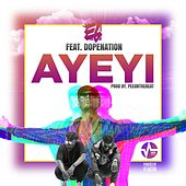 Ayeyi (feat. Dopenation) by El