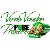 Pure Pressure by Verno Vaughn