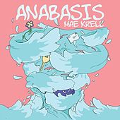 Anabasis by Mae Krell