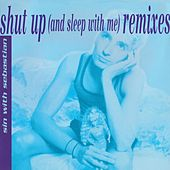 Shut Up (And Sleep with Me) [Remixes] by Sin With Sebastian