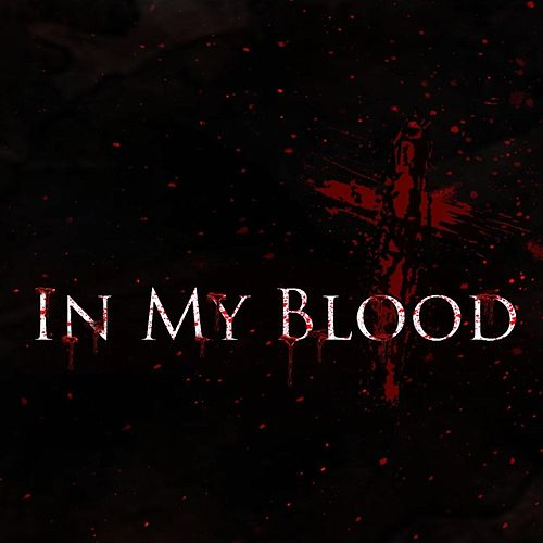 In My Blood by At His Feet Ministries
