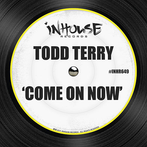 Come on Now by Todd Terry