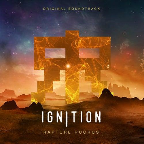 Ignition (Original Soundtrack) by Rapture Ruckus
