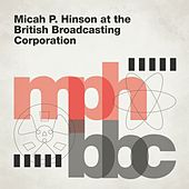 Beneath The Rose (Marc Riley BBC 6 Music Session 06/11/2012) by Micah P. Hinson