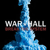 Break The System by War*Hall