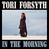 In The Morning by Tori Forsyth
