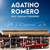 All I Wanna Do (feat. Duncan Townsend) von Agatino Romero