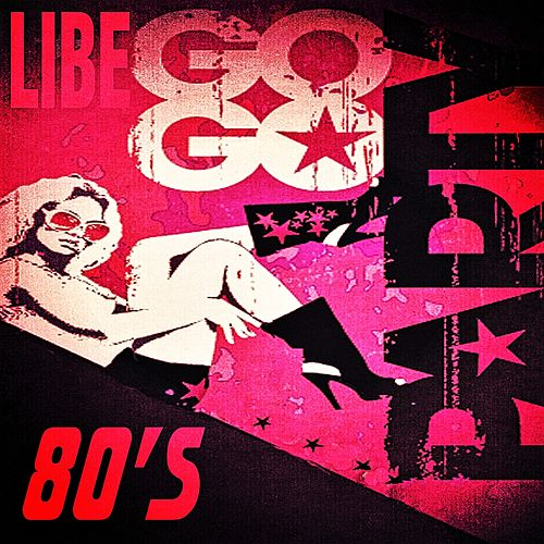 80's Go Go Party by Libe