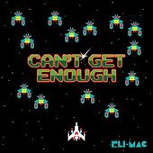 Can't Get Enough by Eli Mac
