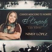 Cuando Menciono Tu Nombre (En Vivo) by Nimsy Lopez