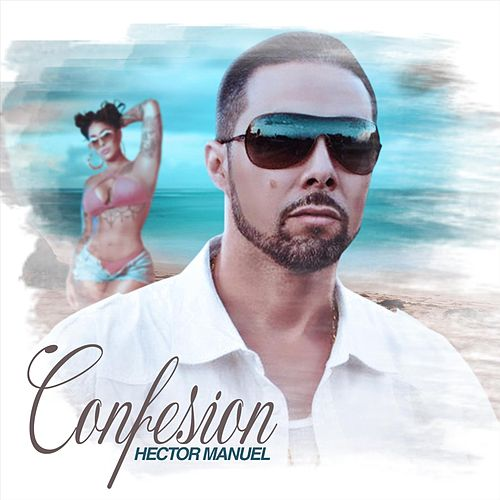 Confesion by Hector Manuel