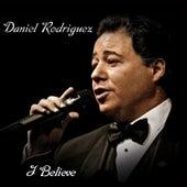 I Believe by Daniel Rodriguez