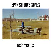 Schmaltz by Spanish Love Songs