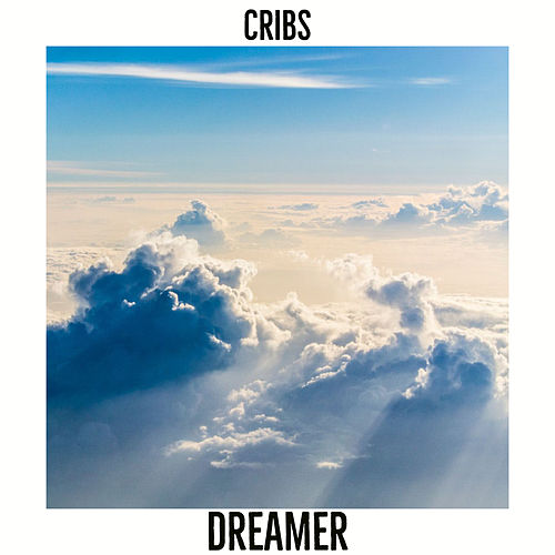 Dreamer by The Cribs