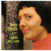 I Wish You Love by Keely Smith