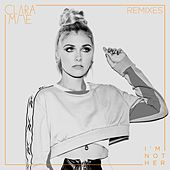 I'm Not Her (Remixes) van Clara Mae