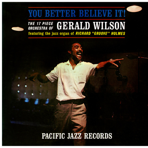 You Better Believe It! by Gerald Wilson