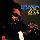 Feelin' Kinda Blues by Gerald Wilson Orchestra