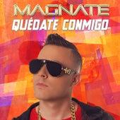 Quédate Conmigo by Magnate