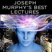 Joseph Murphy's Best Lectures von Joseph Murphy