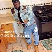 Finesse by FrioIsaBlaque