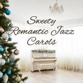 Sweety Romantic Jazz Carols by Romantic Piano Music