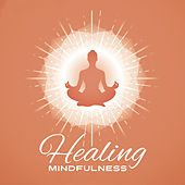 Healing Mindfulness by Relaxing Sounds of Nature