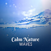Calm Nature Waves von Soothing Sounds