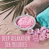 Deep Relaxation Spa Melodies by S.P.A