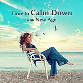 Time to Calm Down wiith New Age by Calming Sounds