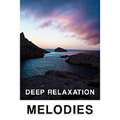 Deep Relaxation Melodies von The Cocktail Lounge Players