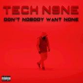 Tech N9ne (Don't Nobody Want None) by Tech N9ne