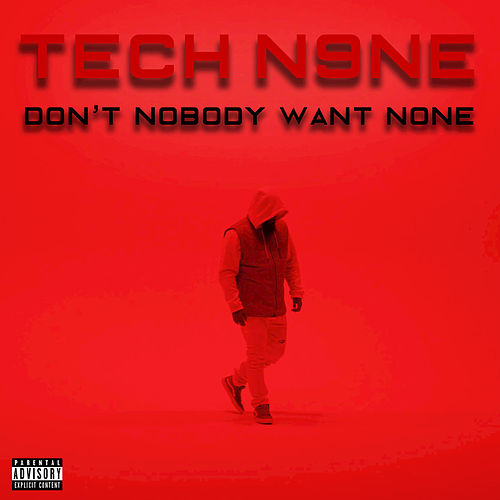 Tech N9ne (Don't Nobody Want None) by Tech N9ne