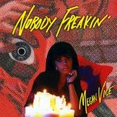 Nobody Freakin' de Megan Vice