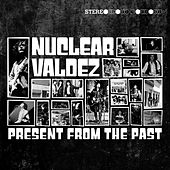 Present from the Past by Nuclear Valdez