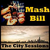 The City Sessions by Mash Bill