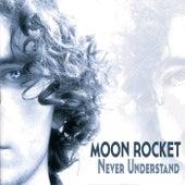 Never Understand - Single de Moon Rocket