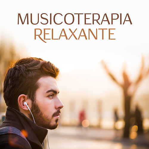 Musicoterapia Relaxante by Chakra's Dream