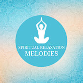 Spiritual Relaxation Melodies by Kundalini: Yoga, Meditation, Relaxation