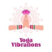 Yoga Vibrations by Buddha Lounge