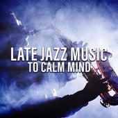 Late Jazz Music to Calm Mind de The Jazz Instrumentals