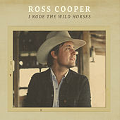 I Rode the Wild Horses de Ross Cooper