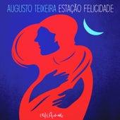 Estação Felicidade von Augusto Teixeira