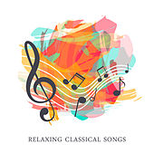 Relaxing Classical Songs by The Best Relaxing Music Academy